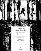 DIARIOS DE SUPERVIVENCIA / JACK LONDON