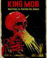 KING MOB. NOSOTROS, EL PARTIDO DEL DIABLO / VARIOS