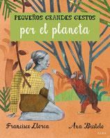 PEQUEÑOS GRANDES GESTOS POR EL PLANETA / FRANCISCO LLORCA