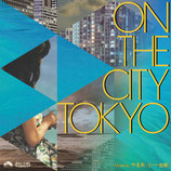 On The City Tokyo / やる夫