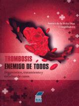Trombosis - Enemigo de todos. Diagnóstico, tratamiento y estudios de casos