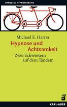 Hypnose und Achtsamkeit, Michael E. Harrer, 240 Seiten