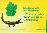 Wie das Krokodil zum Fliegen kam  21 Therapiekarten Beruf und Work-Life-Balance