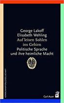 Auf leisen Sohlen ins Gehirn: Politische Sprache und ihre heimliche Macht – 1. April 2016