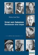Ernst von Salomon — Revolutionär ohne Utopie