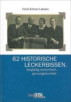 62 HISTORISCHE LECKERBISSEN