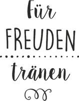"Stempel ""Für Freudentränen"""