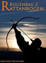 Bogenbau 3: Rattanbogen