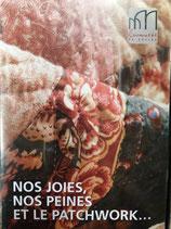 DVD Nos Joies, Nos Peines et le Patchwork...