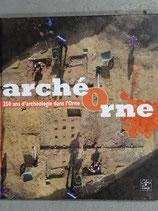 Arché Orne : 250 ans d'archéologie