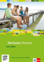 Horizons Dossier - Les ados - Cahier d'activités mit CD-ROM