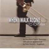 When I walk alone