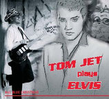 """Tom Jet "" Tom plays Elvis"