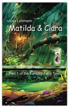 Matilda & Clara - Part 1 of the Fantasy Fairy Tales
