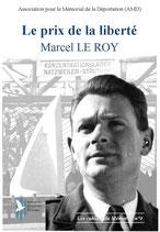 Le prix de la liberté. Marcel LE ROY