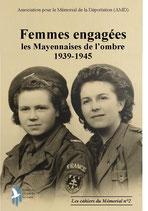 Femmes engagées, les Mayennaises de l'ombre 1939-1945
