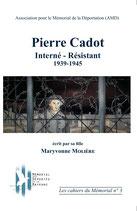 Pierre Cadot, interné-résistant, 1939-1945