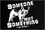 Someone not Something - Go Vegan