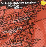Kill the Man who questions / Del Cielo - Split-E.p.