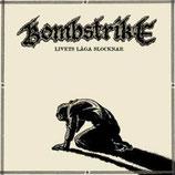 Bombstrike - Livets Laga Slocknar