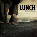 Lunch - Plonge dans le decor