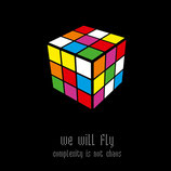 We will Fly - Complexity is not Chaos LP