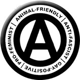 Animal Friendly / Anti Fascist / Gay Positive / Pro Feminist