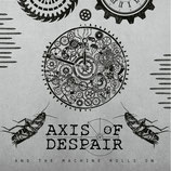 Axis of Despair - And the Machine Rolls on