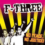 F-Three - No Peace No Justice