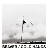 Beaver - Cold Hands
