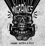 Migraines - Young, gifted and fast