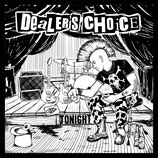 Dealers Choice - Tonight