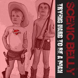 Scenic Belly - Trying hard to be a man