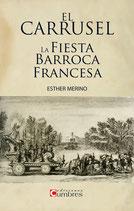 EL CARRUSEL. LA FIESTA BARROCA FRANCESA