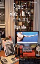 PAPELERÍA SOBRE LA DANZA (Y EL BALLET) Volúmen I