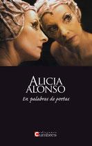 ALICIA ALONSO EN PALABRAS DE POETAS