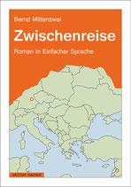 """Bernd Mittenzwei: """"Zwischenreise"""""""