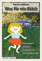 Marlies Kalbhenn: Was für ein Glück