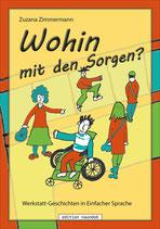 Zuzana Zimmermann: Wohin mit den Sorgen?