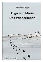 "Andrea Lauer ""Olga und Marie - Das Wiedersehen"""