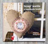 NEUF - Scrap' textile et appliqués brodés