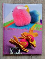 Livre Feutrine et laine feutrée - Ed. France loisirs