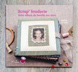 NEUF - Livre Scrap'broderie - Votre album de famille en tissu