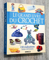 Le Grand Livre du crochet - 150 réalisations tous niveaux