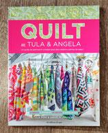 NEUF - Livre Quilt avec Tula et Angela