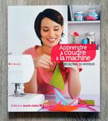 NEUF - Livre Apprendre à coudre à la machine