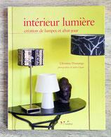 NEUF - Livre Intérieurs lumière - Création de lampes et abat-jour
