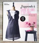 NEUF - J'apprends à coudre des robes et des jupes