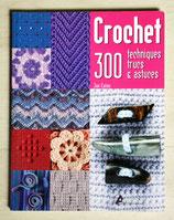 Livre Crochet - 300 techniques, trucs et astuces