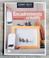 NEUF - Livre Encadrements créatifs